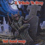A Tribute To Ozzy - Bat Head Soup