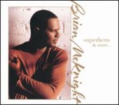 Superhero & More / Brian McKnight