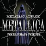 Metallic Attack - Metallica The Ultimate Tribute